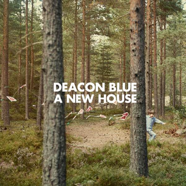 Deacon Blue - A New House